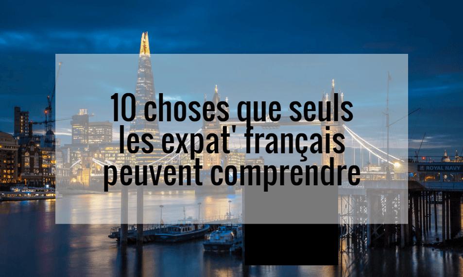10 choses que seuls les français à Londres peuvent comprendre