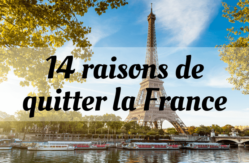 14 raisons de quitter la France